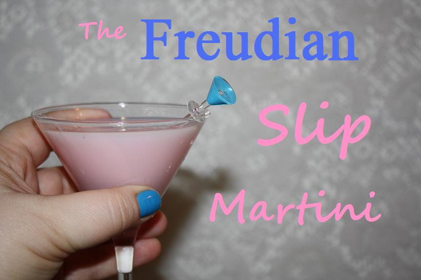 Martini Monday: The Freudian Slip